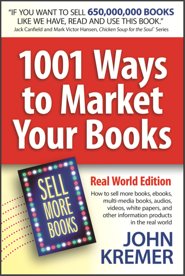 1001 Ways to Market Your Books, Real World Edition by John Kremer