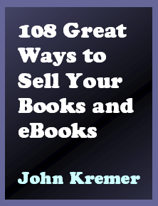 108 Great Ways to Sell Your Books and eBooks