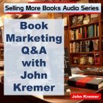 Book Marketing Q&A with John Kremer