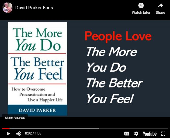 David Parker fans: A video showcasing people holding up a copy of The More You Do The Better You Feel by David Parker
