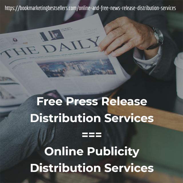 Free Press Release Services and Online Publicity Distribution Services
