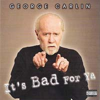 George Carlin's It's All Bad