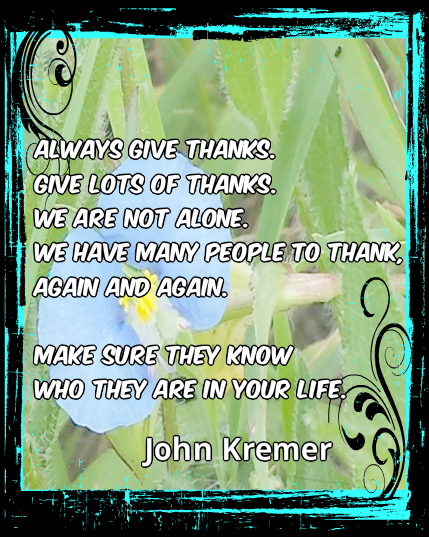 Always give thanks - John Kremer