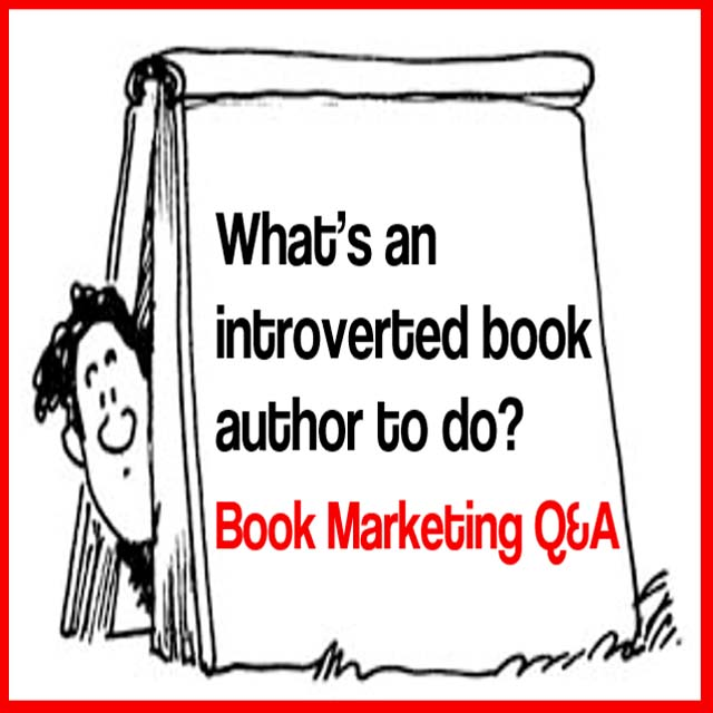 Book Marketing Tip: Introverted Book Author