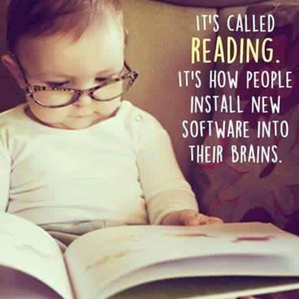 Reading Meme: It's called reading. It's how people install new software into their brains. #reading #readingquotes #meme