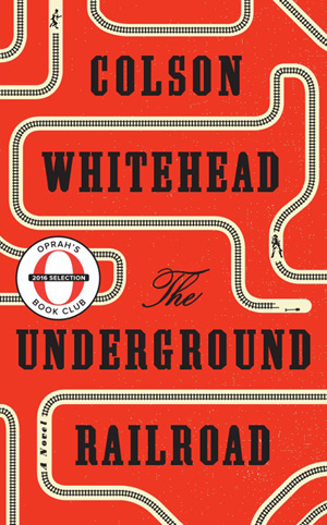 The Underground Railroad by Colin Whitehead