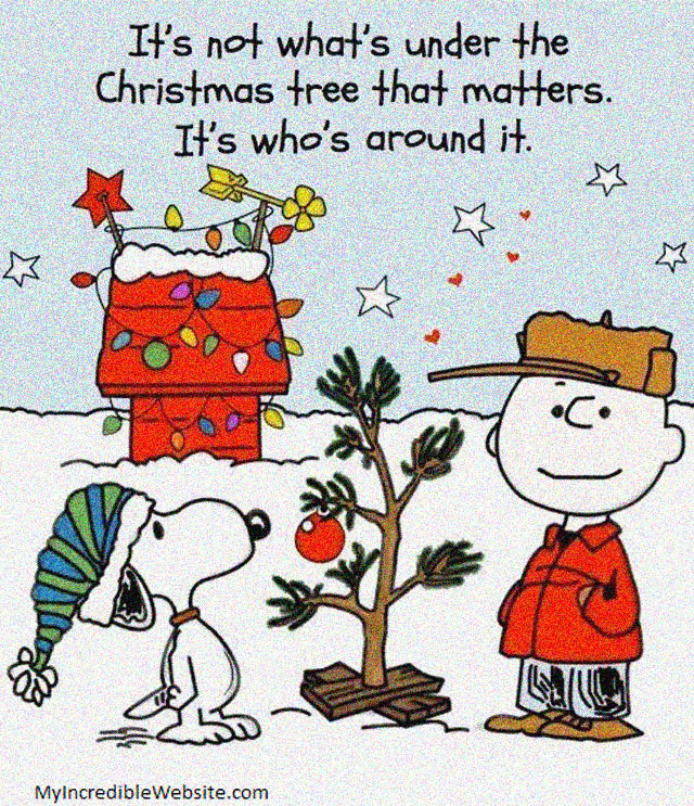 Christmas Tree Thoughts by Peanuts: It's not what's under the Christmas tree that matters. It's who's around it!