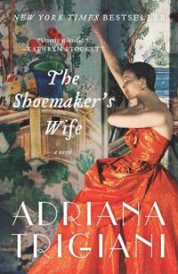The Shoemaker's Wife by Arriana Trigiani