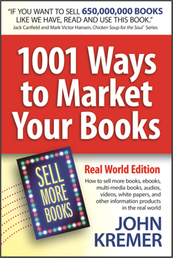 1001 Ways to Market Your Books, Real World Edition