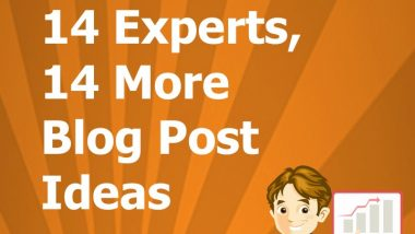 14 Blog Post Ideas from 14 Blogging Experts