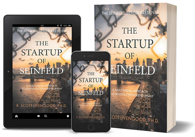 The Startup of Seinfeld by R. Scott Livengood, the Sensei of Seinfeild