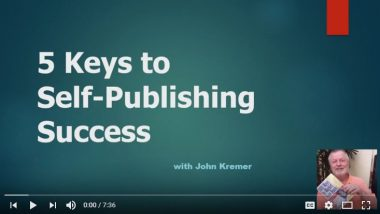 Book Marketing Tips Video Playlist including 5 Keys to Self-Publishing Success