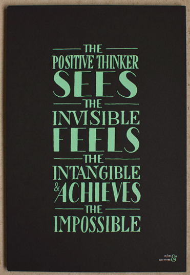 The positive thinker sees the invisible, feels the intangible, and achieves the impossible. — Sean McCabe