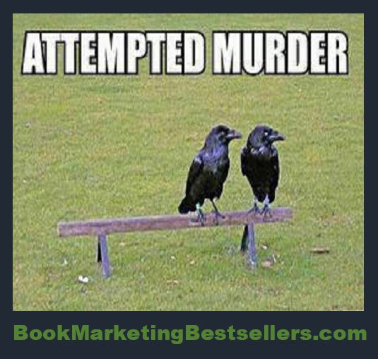 Attempted Murder Wordplay: A Murder of Crows - If you know anything about the names for groups of animals, you know that a group of crows is called a murder of crows. And you have to have at least three crows to make a murder.