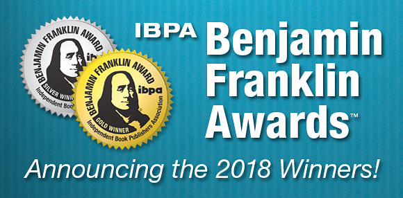 Benjamin Franklin Awards from Independent Book Publishers Association