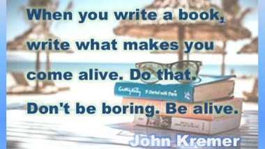 Be Alive - John Kremer quote