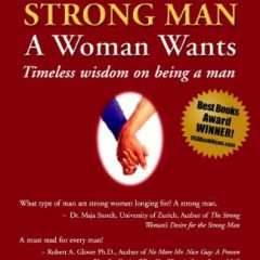 Being a Strong Man A Woman Wants