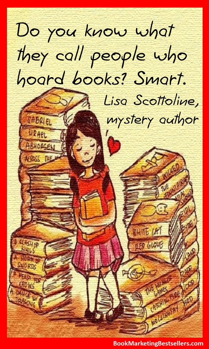 Smart people hoard books. Smart people read books!