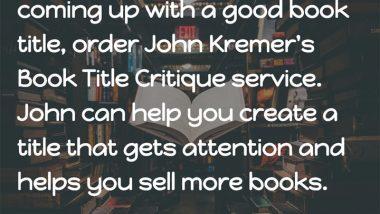Book Title Critique Service by John Kremer - Create a brandable memorable bestselling book title!
