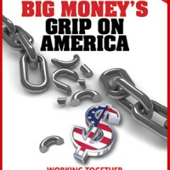 Breaking Big Money's Grip on America