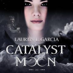 Catalyst Moon Incursion by Lauren L. Garcia