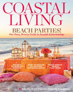 Coastal Living Magazine, a magazine is all about living near the ocean (U.S., Canada, and the Caribbean): covering food, homes, decorating, gardens, lifestyle, and travel.