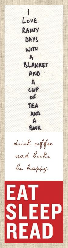 Reading Bookmark: Eat Sleep Read - Drink coffee. Read books. Be happy.