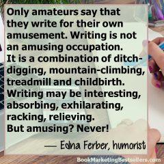 Edna Ferber on Writing