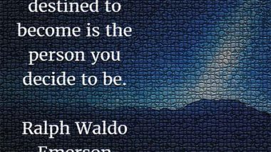 Ralph Waldo Emerson: On Your Destiny
