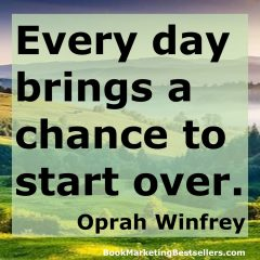 Every Day Brings a Chance to Start Over - Oprah Winfrey