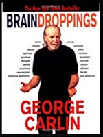 George Carlin's Brain Droppings