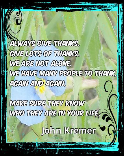 Always give thanks - John Kremer