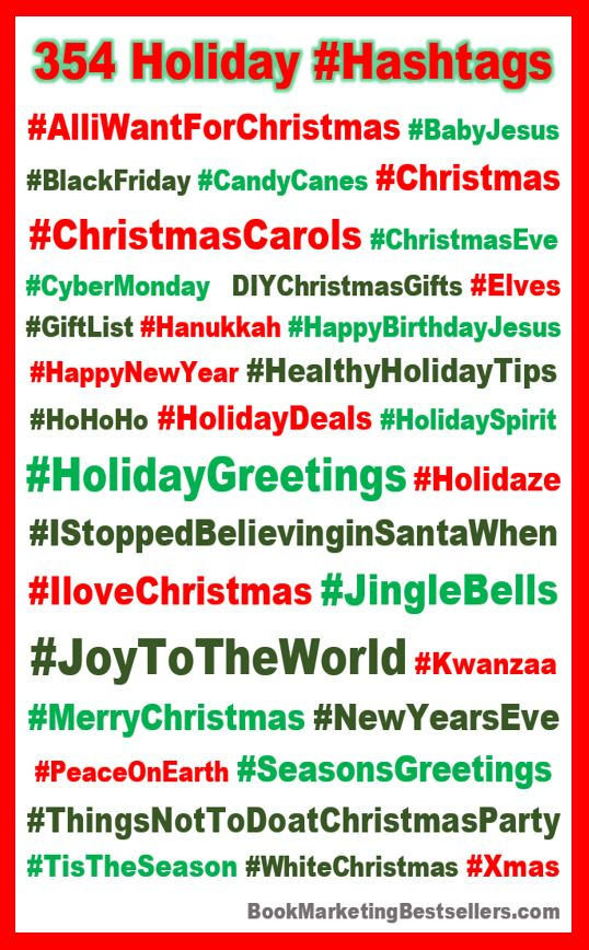 Holiday Hashtags: Here are a few of the great hashtags you can use when you post about the winter holiday season — so far, 358 Holiday #Hashtags!
