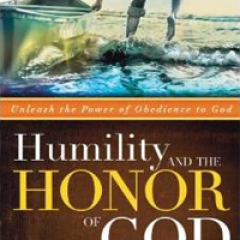 Humility and the Honor of God by Sheldon Newton