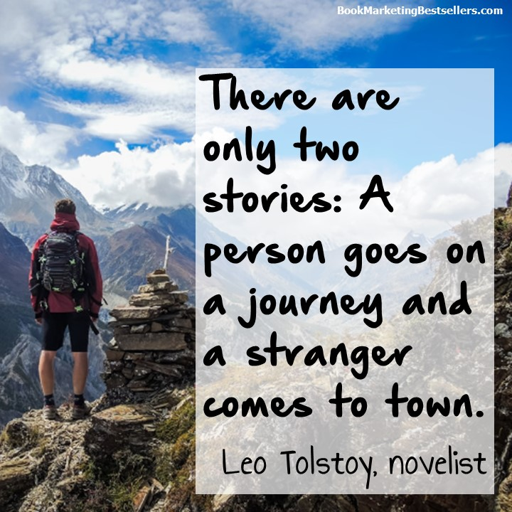 There are only two stories: A person goes on a journey and a stranger comes to town. — Leo Tolstoy, novelist #stories #novels #authors #writers