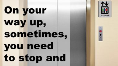 Life Is an Elevator