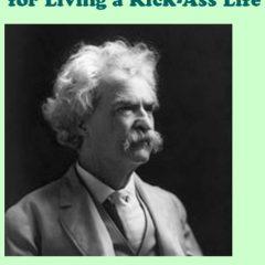 Mark Twain - Living the Kickass Life
