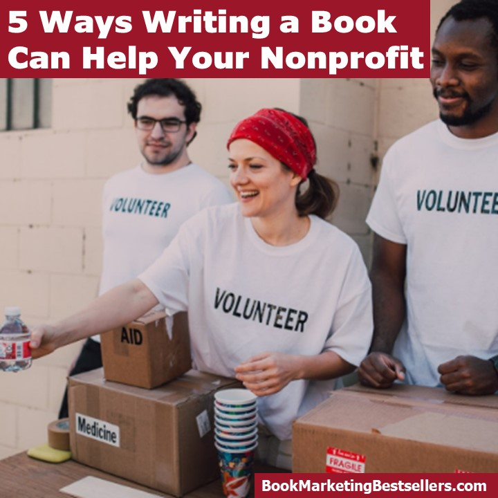 5 of Ways Writing a Book Can Help Your Nonprofit