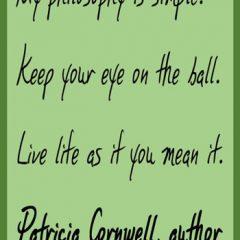 Patricia Cornwell on Life
