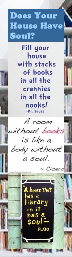 Reading Bookmark: Does Your House Have Soul? Just fill it with books if it doesn't have soul right now.