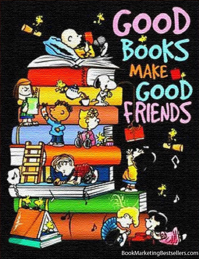 Good Books Make Good Friends - I love good books! I love good friends!