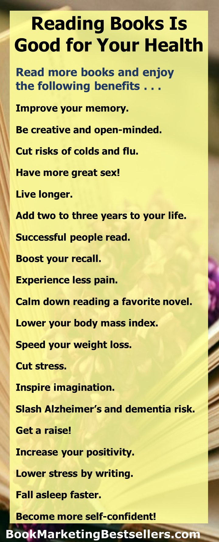 Reading Is Good for Your Health: Life longer, be creative, have more great sex, be successful, lower your body mass index, lose weight, cut your risks of colds and flu