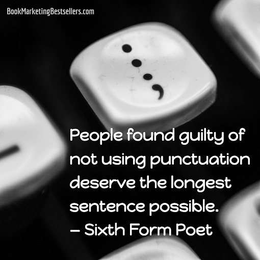 People found guilty of not using punctuation deserve the longest sentence possible. — Sixth Form Poet #punctuation #writing #poetry