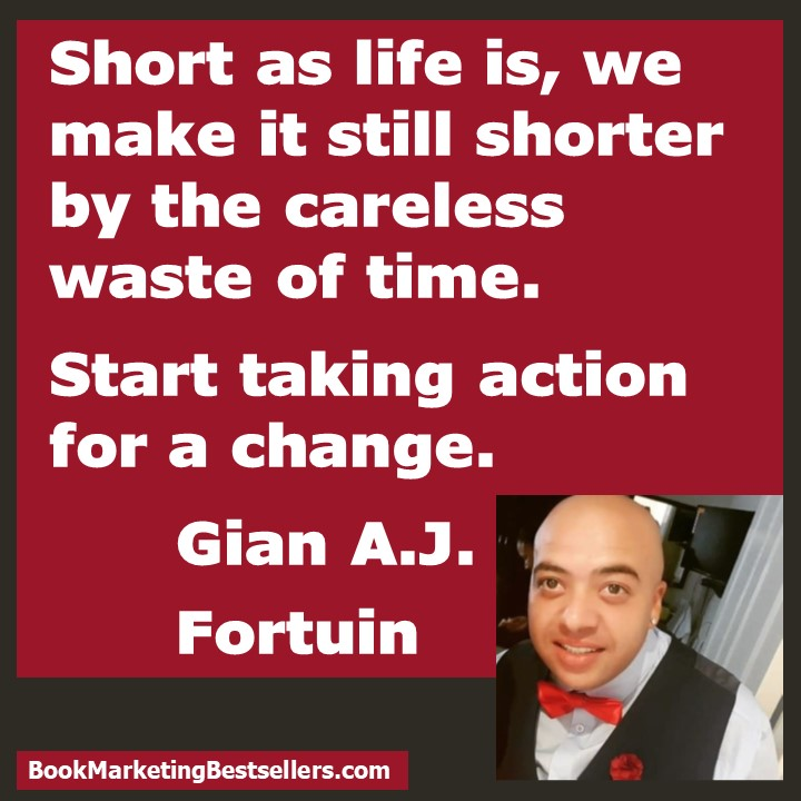 Take action by Gian A.J. Fortuin