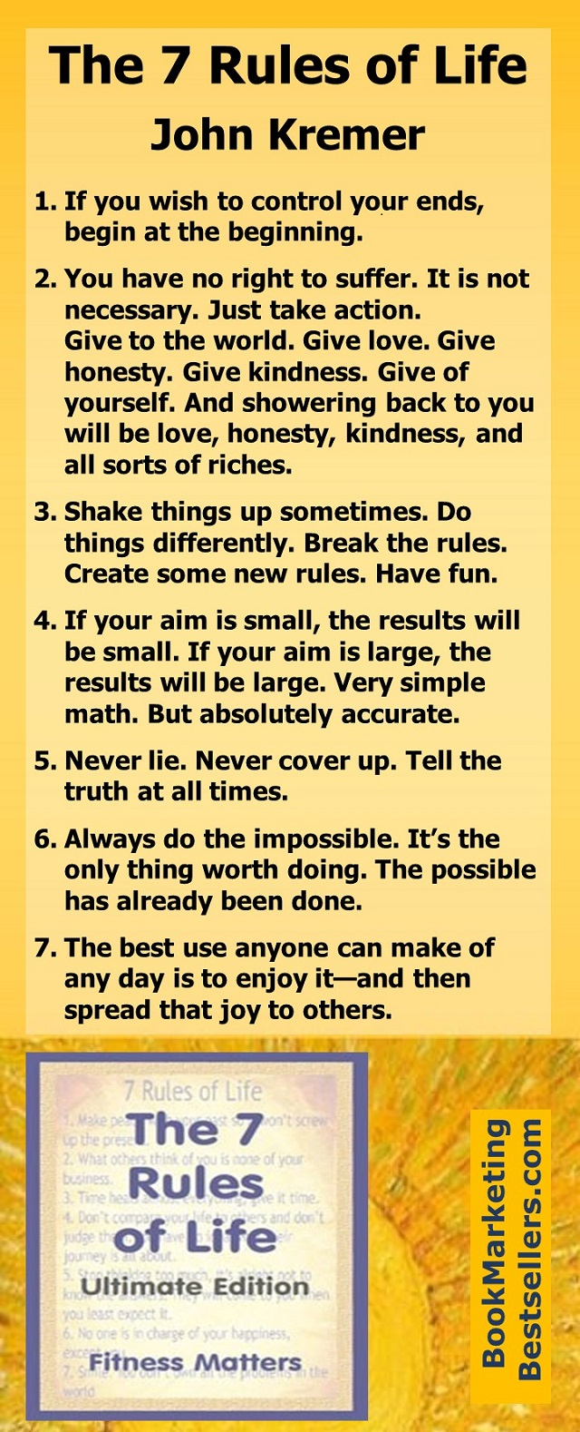The 7 Rules of Life: Ultimate Edition - These rules apply not only to life in general but also to writing, promoting, and selling your books.