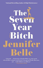 The Seven Year Bitch by Jennifer Belle