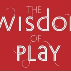 The Wisdom of Play