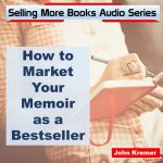 How to Market Your Memoir as a Bestseller