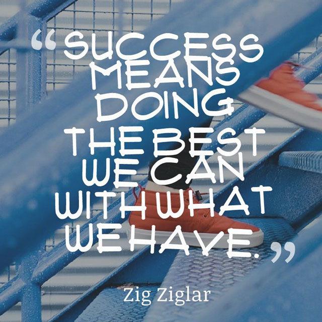 Book Marketing Tip: Success means doing the best we can with what we have. — Zig Ziglar